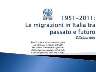 1951-2011: Le migrazioni in  Italia tra  passato e futuro Edizioni Idos