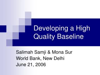 Developing a High Quality Baseline