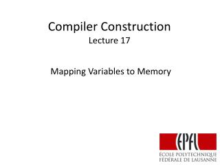 Compiler Construction Lecture 17