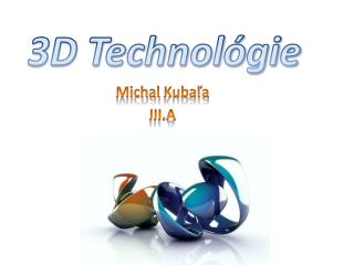 3D Technológie