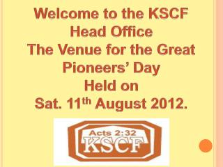 Welcome to  the KSCF  Head Office The Venue for the Great Pioneers' Day Held on