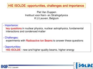 HIE ISOLDE: opportunities, challenges and importance