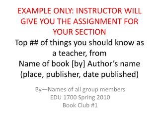 By—Names of all group members EDU 1700 Spring 2010 Book Club  #1
