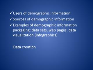Users of demographic information Sources of demographic information