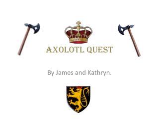 Axolotl Quest