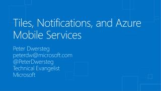 Tiles, Notifications, and Azure Mobile Services