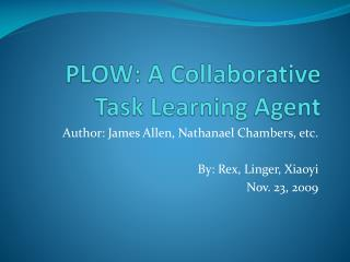 PLOW: A Collaborative Task Learning Agent
