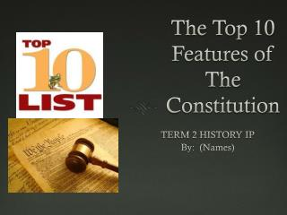 The Top 10 Features of The Constitution