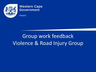 Group work  feedback Violence & Road Injury Group
