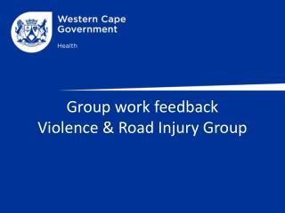 Group work  feedback Violence & Road Injury Group