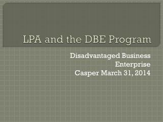 LPA and the DBE Program