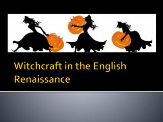 Witchcraft in the English Renaissance
