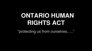 ONTARIO HUMAN RIGHTS ACT