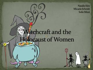 Witchcraft and the  Holocaust of Women