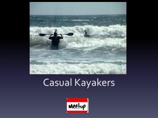 Casual Kayakers