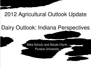 2012 Agricultural Outlook Update Dairy Outlook: Indiana Perspectives