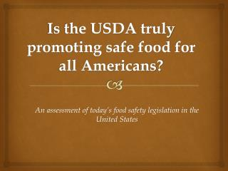 Is the USDA truly promoting safe food for all Americans?