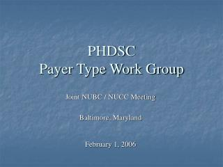 PHDSC  Payer Type Work Group