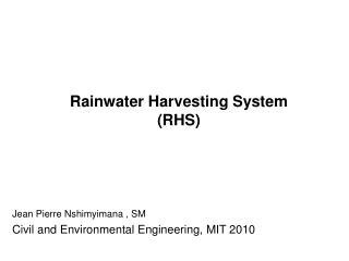 Rainwater Harvesting System (RHS)