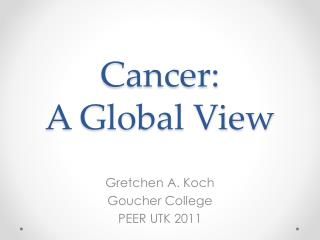 Cancer: A Global View
