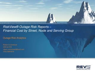 RiskView® Outage Risk Reports –  Financial Cost by Street, Node and Serving Group