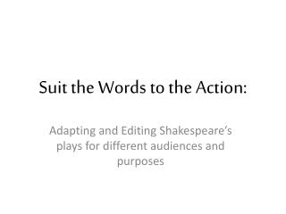 Suit the Words to the Action: