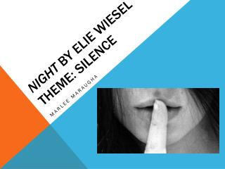 Night  by  Elie  Wiesel Theme: Silence