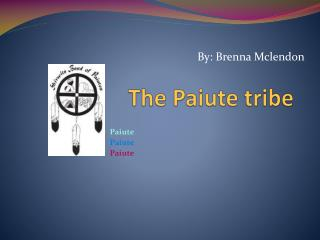 The Paiute tribe