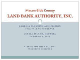 Macon-Bibb County LAND BANK AUTHORITY, INC.