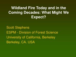 Wildland Fire Today and in the  Coming Decades: What Might We Expect