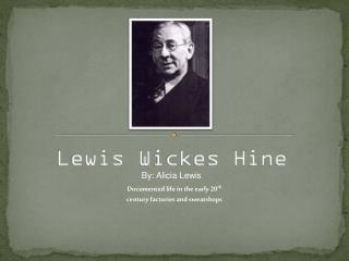 Lewis  W ickes  Hine
