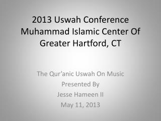 2013  Uswah  Conference Muhammad Islamic Center Of Greater Hartford, CT