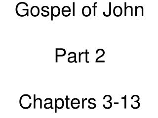 Gospel of John Part 2 Chapters 3-13