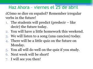 Haz Ahora  �  viernes  el 25 de  abril