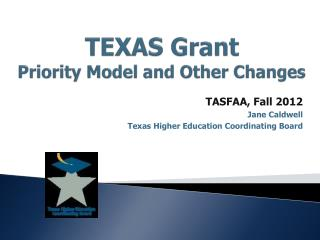 TEXAS Grant Priority Model and Other Changes