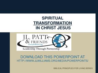 SPIRITUAL  TRANSFORMATION  IN CHRIST JESUS