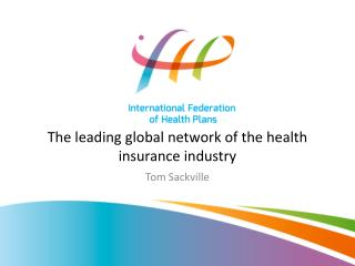 The leading global network of the health insurance industry