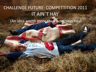 CHALLENGE FUTURE: COMPETTITION 2011