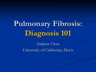 Pulmonary Fibrosis: Diagnosis 101