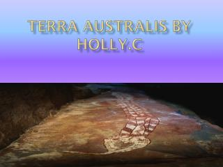Terra  Australis  by  Holly.C