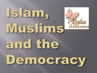 Islam, Muslims and the Democracy