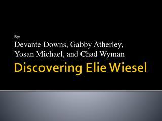 Discovering  Elie  Wiesel