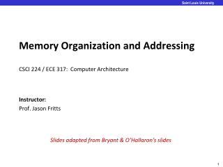 Memory Organization and Addressing CSCI 224 / ECE 317:  Computer Architecture