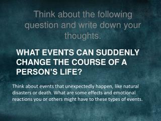What events can suddenly change the course of a person's life?