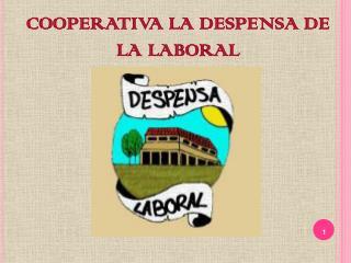 COOPERATIVA LA DESPENSA DE LA LABORAL