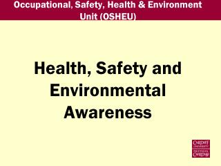 Occupational ,  Safety, Health & Environment Unit (OSHEU)