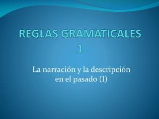 REGLAS GRAMATICALES  1