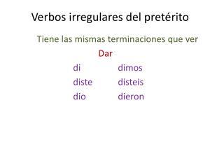 Verbos irregulares  del  pretérito