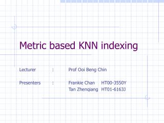 Metric based KNN indexing