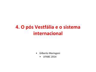 4. O pós  Vestfália  e o sistema internacional